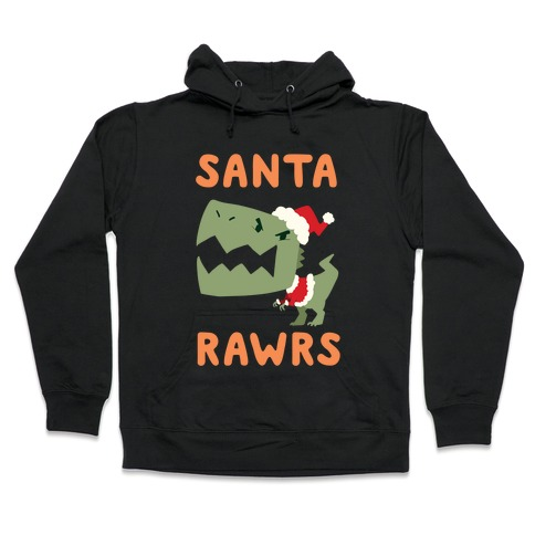 Santa RAWRS! Hooded Sweatshirt