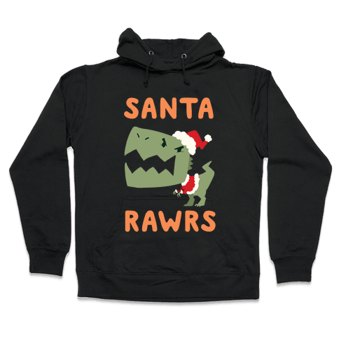 Santa RAWRS! Hooded Sweatshirt
