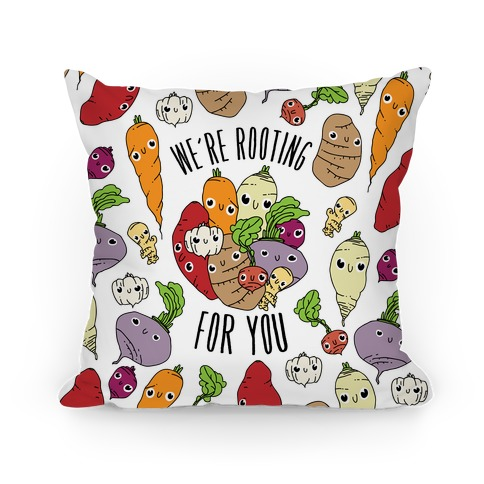 We're Rooting For You Pillow