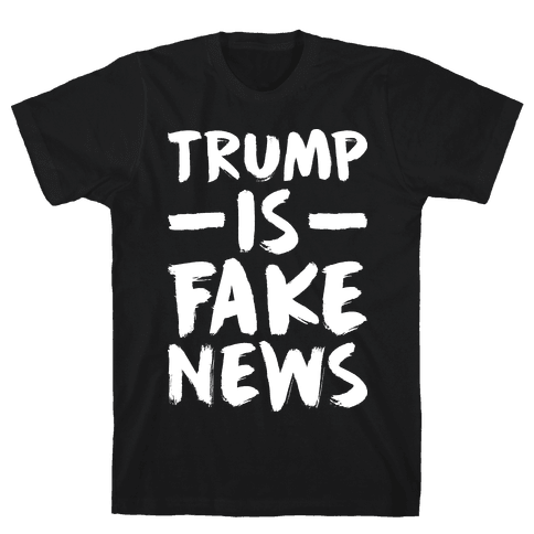 Trump Is Fake News Mens T-Shirt