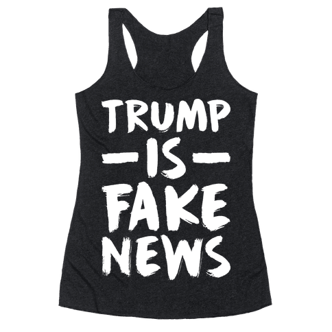 Trump Is Fake News