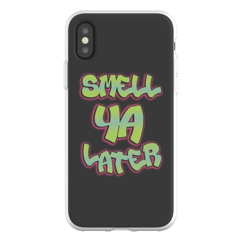 Smell ya later Phone Flexi-Case