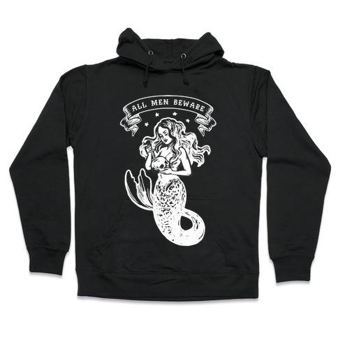 All Men Beware Vintage Mermaid Hooded Sweatshirt