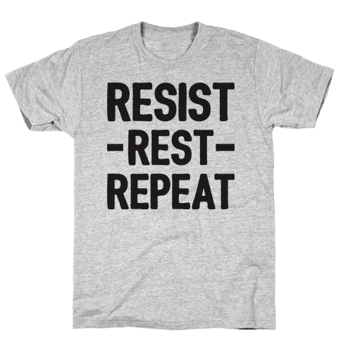 Resist Rest Repeat Mens T-Shirt