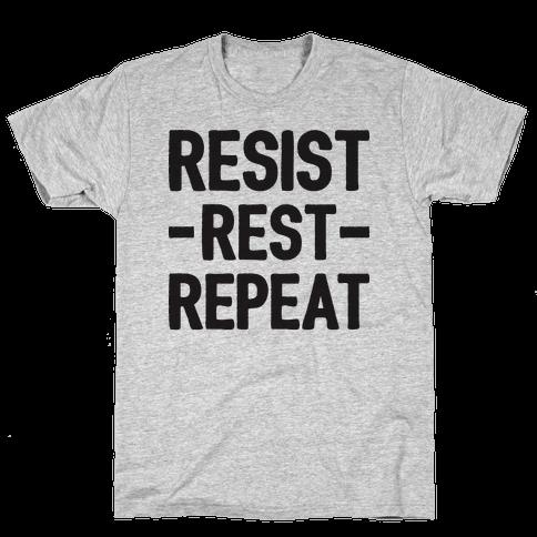 Resist Rest Repeat Mens T-Shirt