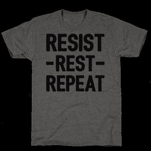 Resist Rest Repeat