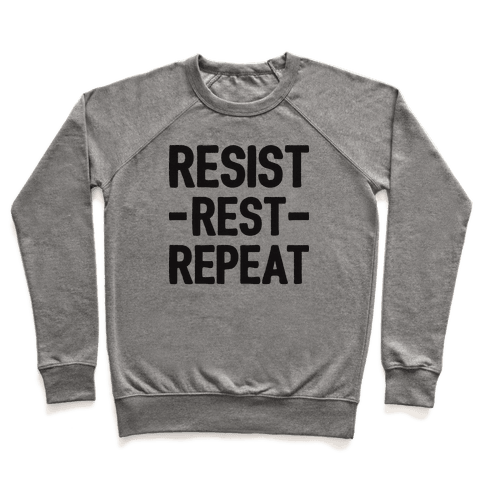 Resist Rest Repeat Pullover