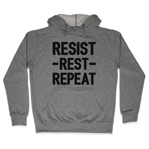 Resist Rest Repeat Hooded Sweatshirt