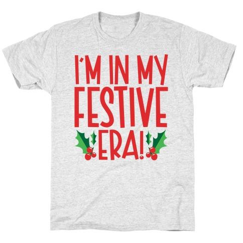I'm In My Festive Era T-Shirt