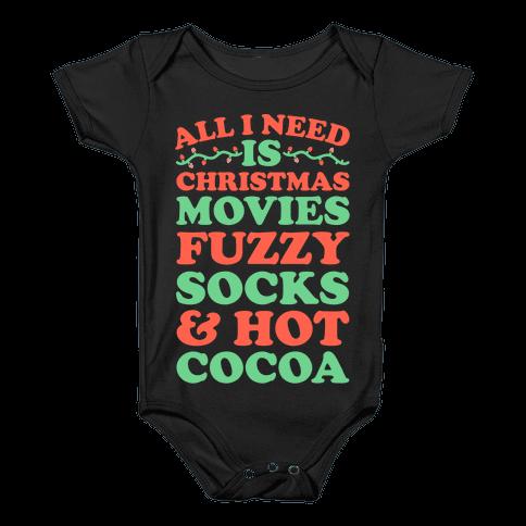 All I Need is Christmas Movies, Fuzzy Socks & Hot Cocoa Baby Onesy