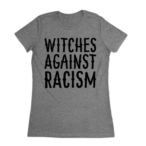 Witches Against Racism Womens T-Shirt
