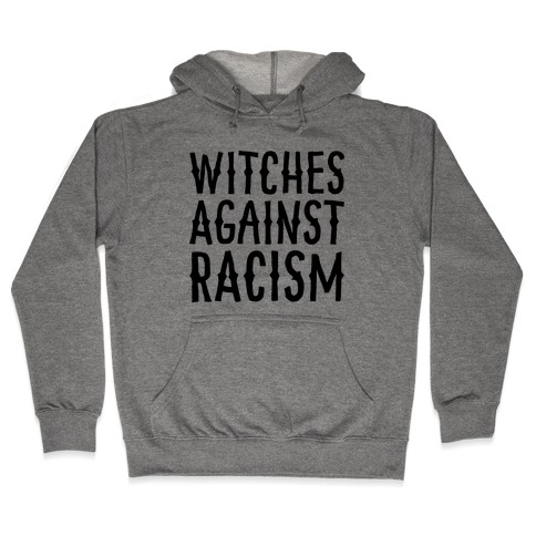 Witches Against Racism Hooded Sweatshirt