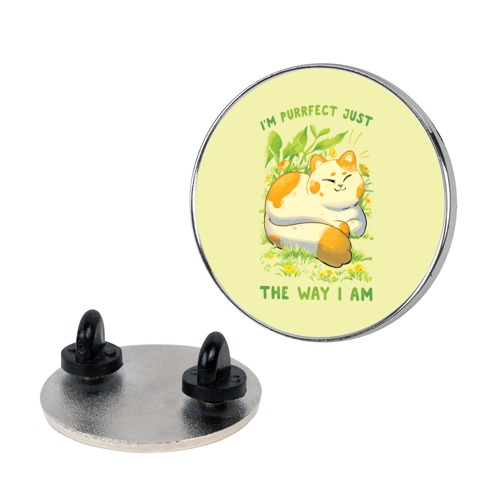 I'm Purrfect Just The Way I Am Pin