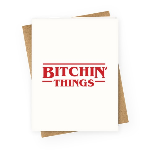 Bitchin' Things Greeting Card