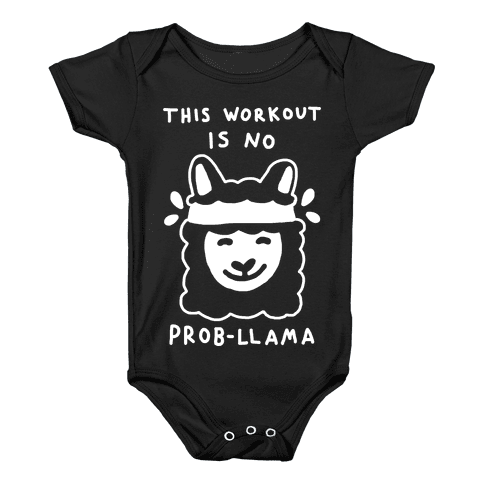 This Workout Is No Prob-Llama Baby Onesy