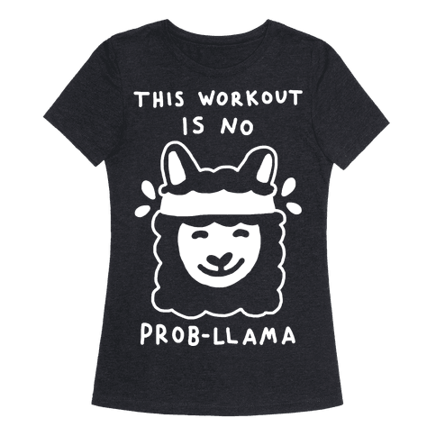 This Workout Is No Prob-Llama