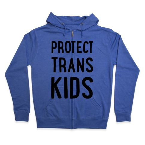 Protect Trans Kids Zip Hoodie
