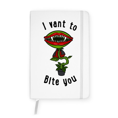 I Vant To Bite You Notebook