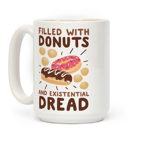 Filled with Donuts and Existential Dread Coffee Mug