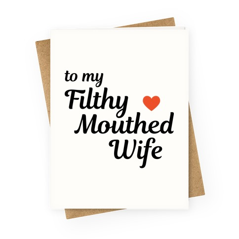 Filthy Mouthed Wife Greeting Card