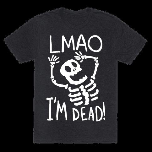 Lmao I'm Dead Mens T-Shirt