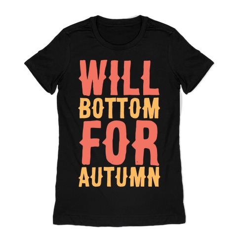 Will Bottom for Autumn Womens T-Shirt