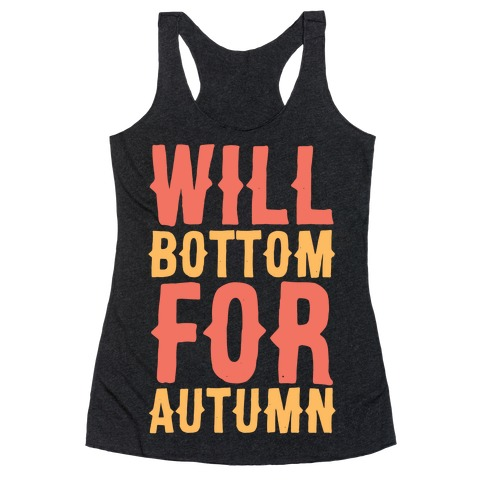 Will Bottom for Autumn Racerback Tank Top