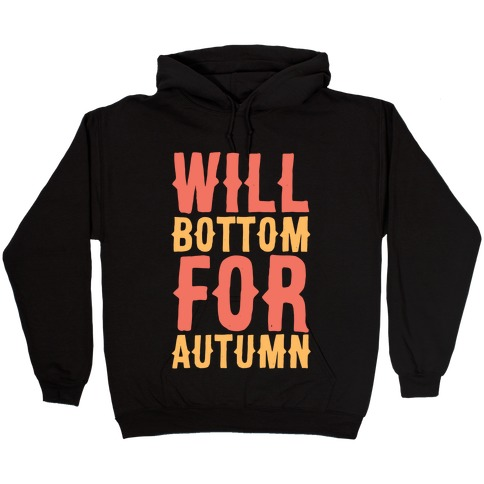 Will Bottom for Autumn Hooded Sweatshirt