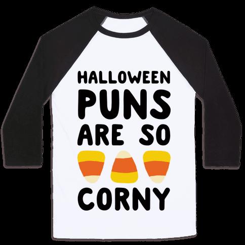 Halloween Puns Are So Corny - Baseball Tee - HUMAN