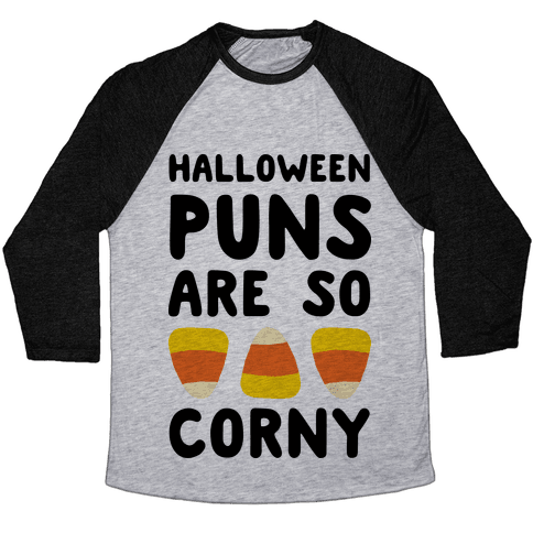 Halloween Puns Are So Corny Baseball Tee