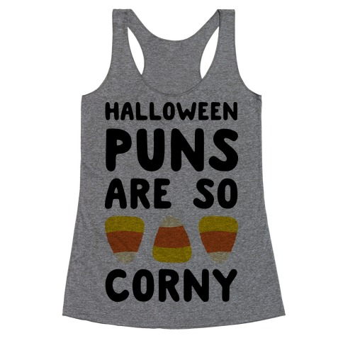 Halloween Puns Are So Corny Racerback Tank Top