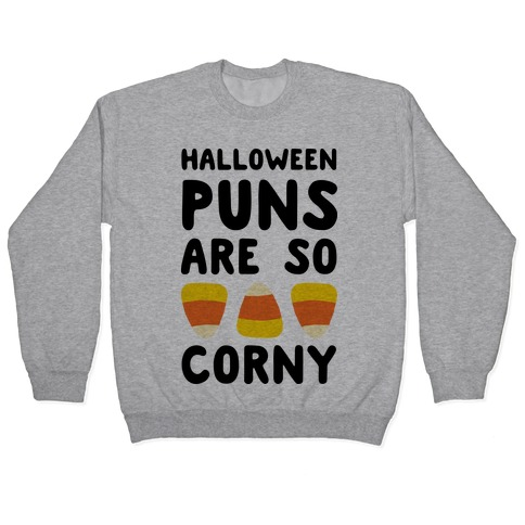 Halloween Puns Are So Corny Pullover