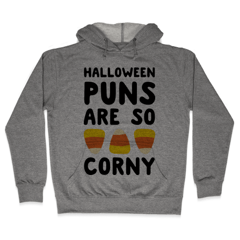 Halloween Puns Are So Corny Hooded Sweatshirt