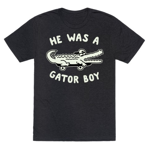 He Was a Gator Boy T-Shirt