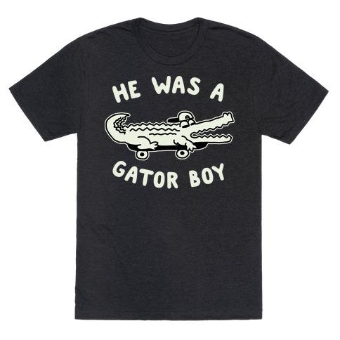 He Was a Gator Boy T-Shirt
