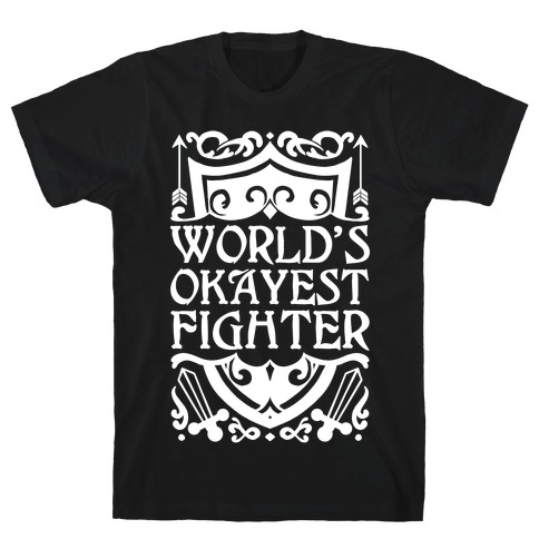 World's Okayest Fighter T-Shirt