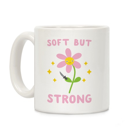 Soft But Strong Flower Coffee Mug