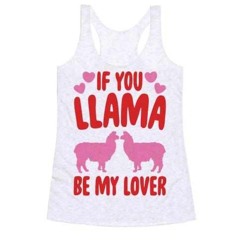 If You Llama Be My Love Racerback Tank Top