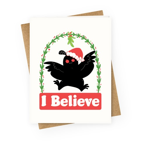 I Believe - Christmas Mothman Greeting Card