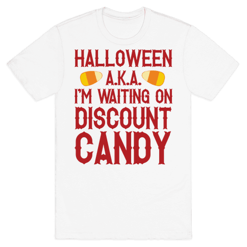 Halloween AKA I'm Waiting On Discount Candy Mens T-Shirt