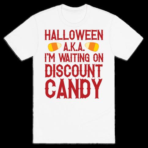 Halloween AKA I'm Waiting On Discount Candy Mens T-Shirt