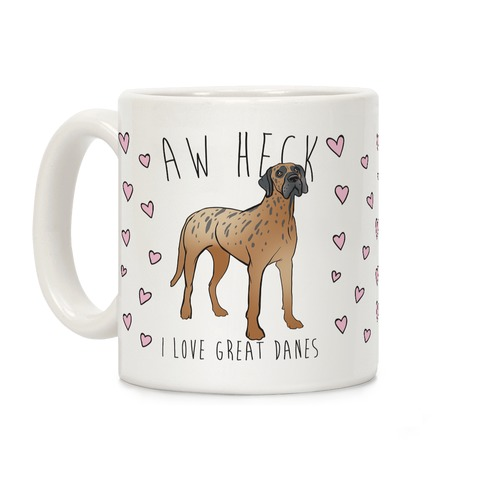 Aw Heck I Love Great Danes Coffee Mug