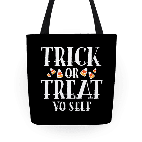 Trick Or Treat Yo Self Tote