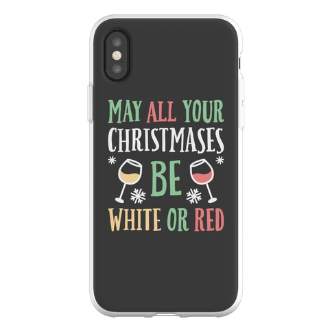 May All Your Christmases Be White Or Red Phone Flexi-Case
