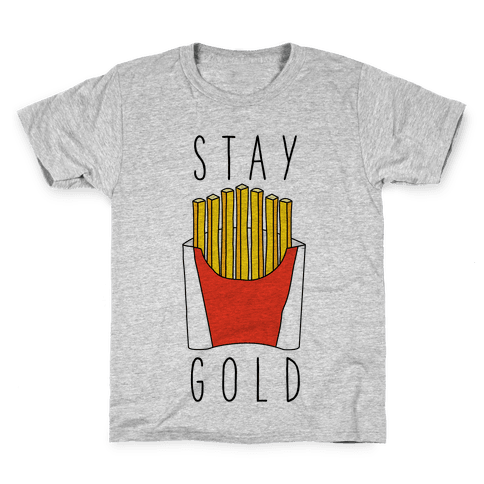Stay Gold Fries Kids T-Shirt