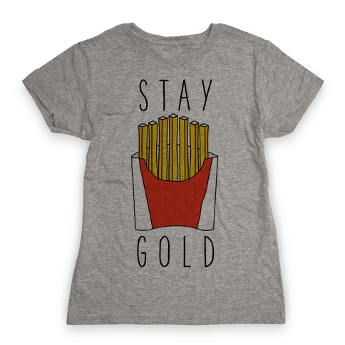 Stay Gold Fries Womens T-Shirt