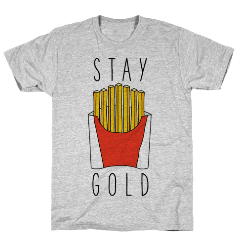 Stay Gold Fries Mens T-Shirt