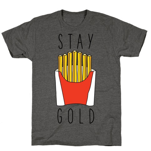 Stay Gold Fries T-Shirt