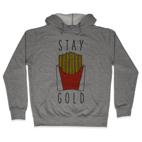 Stay Gold Fries Hooded Sweatshirt