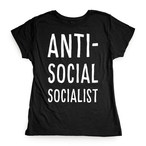 Anti-Social Socialist Womens T-Shirt